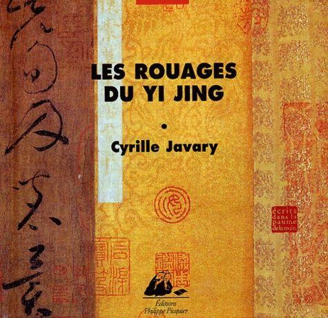 Les rouages du Yi jing : éléments pour une lecture raisonnable du Livre des changements