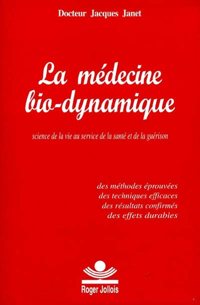 La médecine bio-dynamique : science de la vie au service de la santé et de la guérison