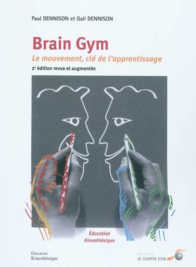 Brain gym : le mouvement, clé de l'apprentissage