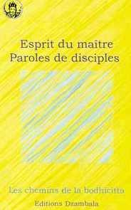 Esprit du maître, paroles de disciples : les chemins de la bodhicitta