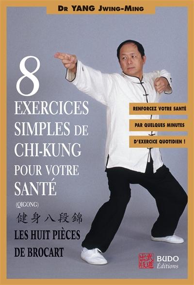 8 Exercices simples de Qigong pour votre Santé : les Huit pièces De...