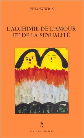 L'alchimie de l'amour et de la sexualité