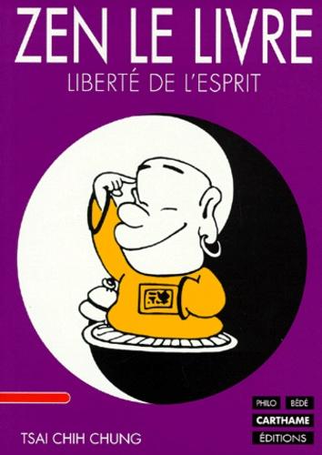 Zen, le livre : liberté de l'esprit