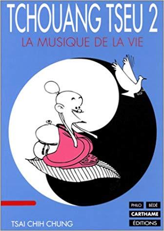 Tchouang Tseu Volume 2, La musique de la vie