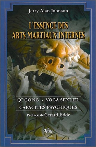 L'essence des arts martiaux internes Volume 2, Qi gong, yoga sexuel, capacités psychiques